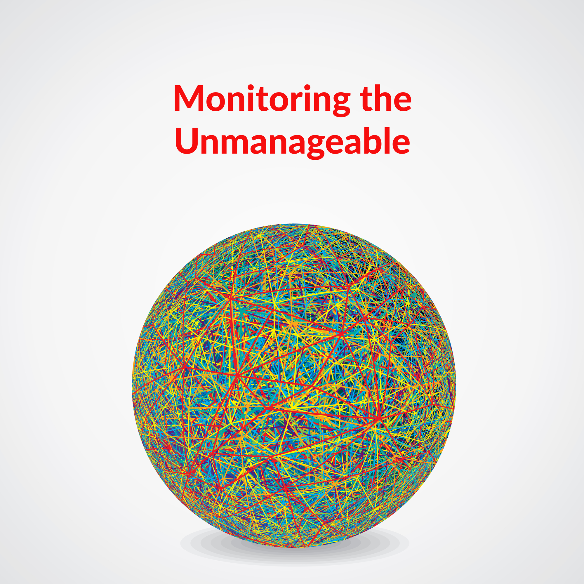 Monitoring-the-Unmanageable-1.png